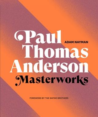 Cover of Adam Nayman's Paul Thomas Anderson: Masterworks