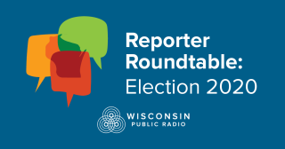WPR Reporter Roundtable: Election