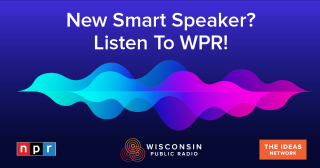 image of colorful soundwaves and the words listen to WPR on your smart speaker