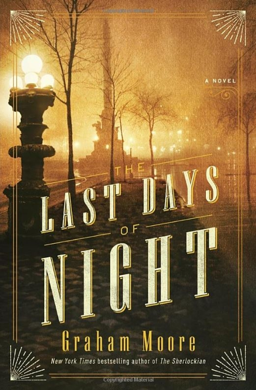 Book cover for The Last Days of Night by Graham Moore
