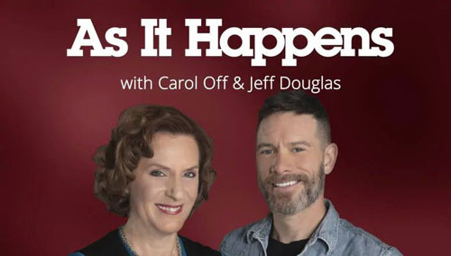 As It Happens Photo of co-hosts Carol Off and Jeff Douglas