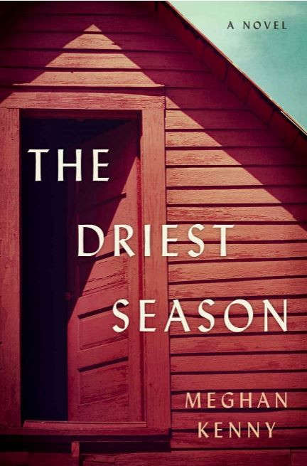 Bookcover for The Driest Season by Meghan Kenny