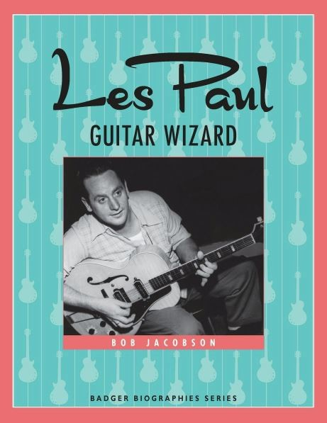 Bookcover for Les Paul - Guitar Wizard by Bob Jacobson