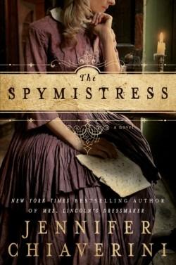 """The Spymistress,"" Jennifer Chiaverini"
