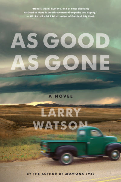 As Good as Gone by Larry Watson