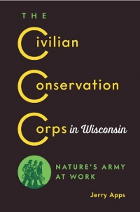 Bookcover of the Civilian Conservation Corp by Jerry Apps