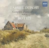 Album Cover from Gabriel Dupont: Complete Piano Music With Bo Ties