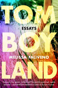 Book cover for Tomboyland: Essays by Melissa Faliveno