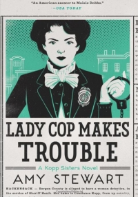 Book cover for Lady Cop Makes Trouble by Amy Stewart